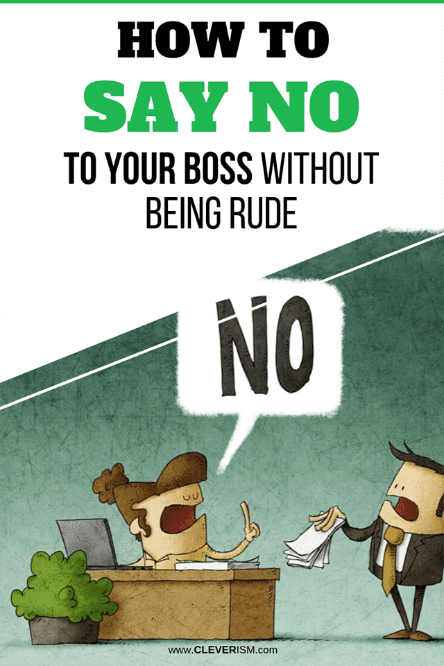 How to Say No to Your Boss Without Being Rude