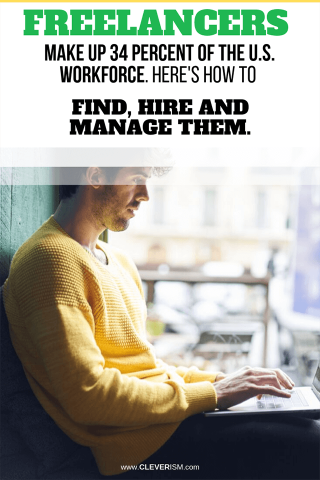 Freelancers Make Up 34 Percent of the U.S. Workforce. Here's How to Find, Hire and Manage Them.
