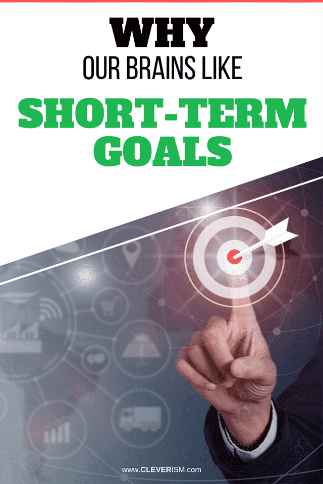 Why Our Brains Like Short-Term Goals