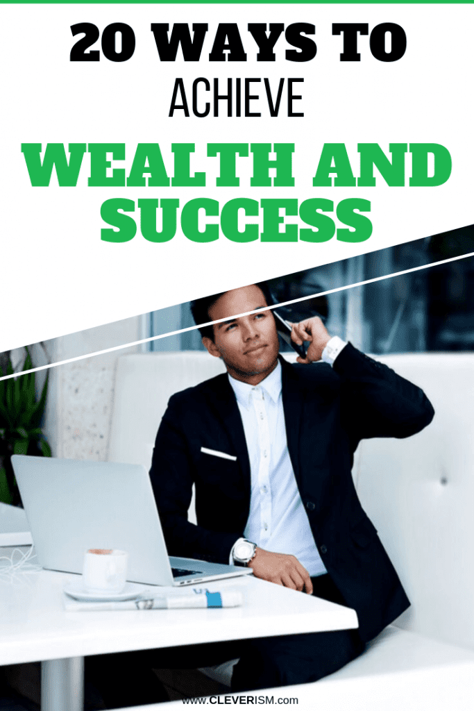 20 Ways to Achieve Wealth and Success