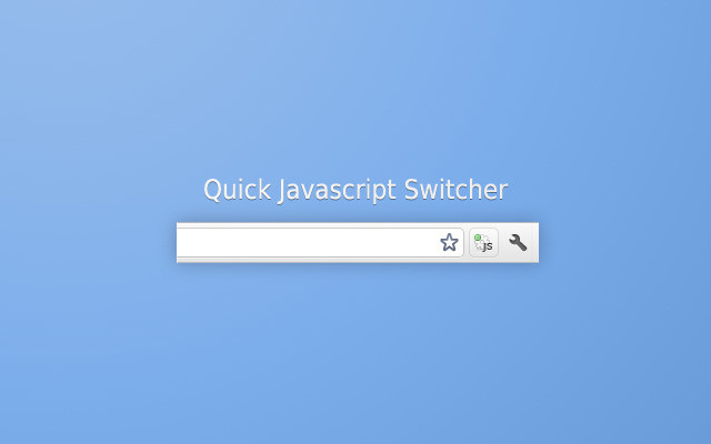 Quick Javascript Switcher Extension