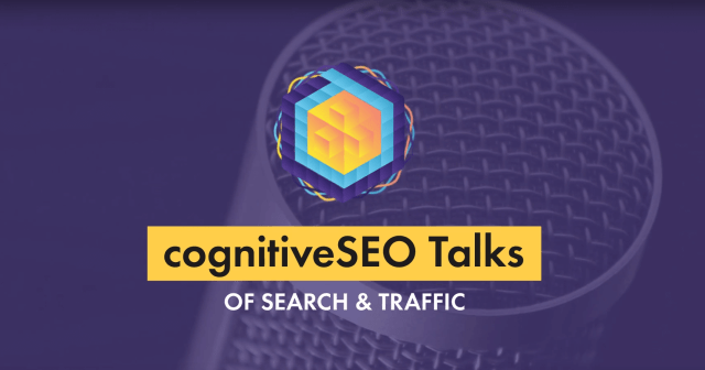 cognitiveSEO talks podcast