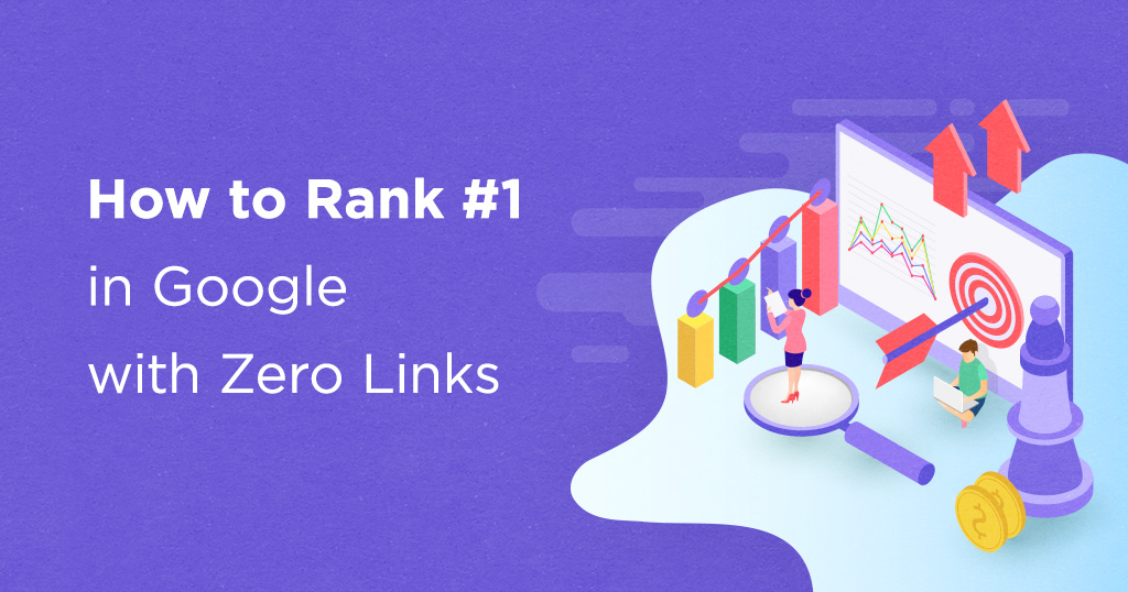 The Distinctive web optimization Content material Technique to Rank #1 with Zero Hyperlinks