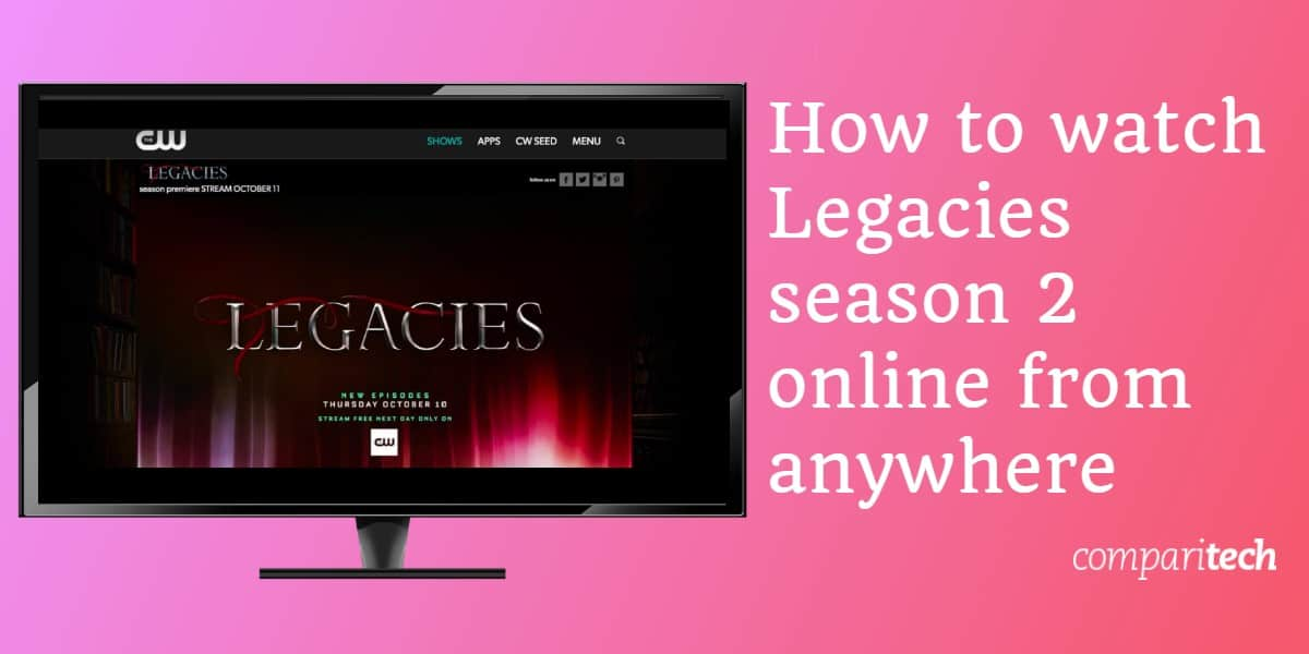 How to Watch Legacies Season 2 Online Free From Anywhere