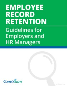 also employee record retention guidelines for employers and hr managers rh complyright