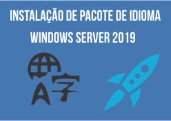 Instalando pacote de idioma no Windows Server 2019
