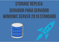 Storage Replica de Servidor para Servidor – Windows Server 2019 Standard