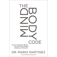 The MindBody Code: How to Change the Beliefs that Limit