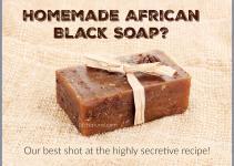 African Black Soap Benefits Make Home