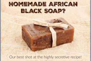 African Black Soap Benefits Make Home