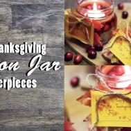 Diy Thanksgiving Mason Jar Centerpieces Last Minute