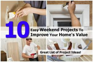 Easy Weekend Projects Improve Your Home Value