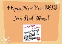 Happy New Year 2013 All Reel Mama Readers Friends