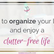 Organize Your Living Enjoy Clutter Life