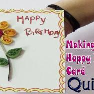 Quilling Paper Art Happy Birthday Greeting Card Making