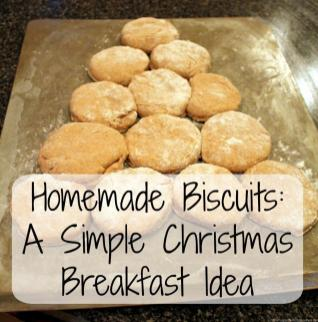 Simple Christmas Breakfast Idea Homemade Biscuits Tales
