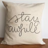 Stay Awhile Throw Pillow Case Couch Pillows Farmhouse Decor