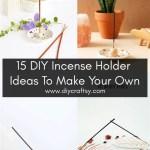 15 Diy Incense Holder Ideas To Make Your Own Diy Crafts