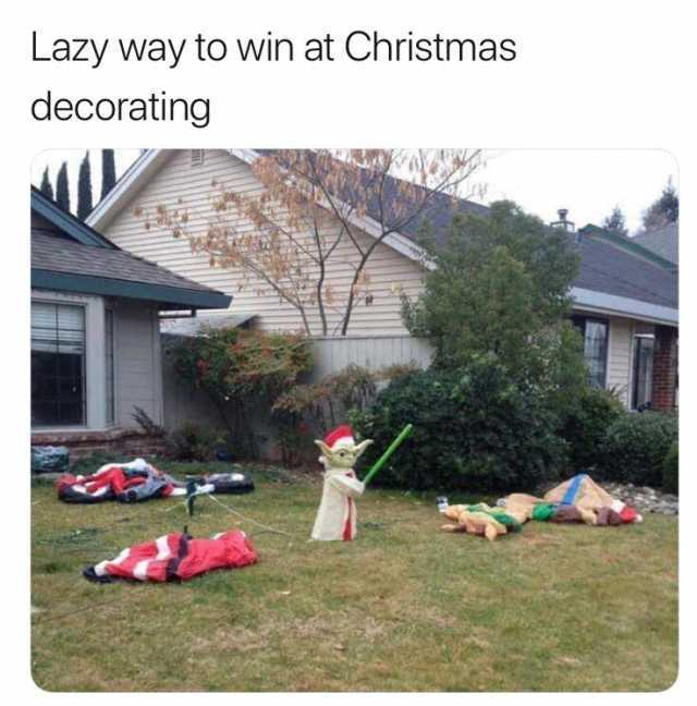 Dopl3r Com Memes Lazy Way To Win At Christmas Decorating