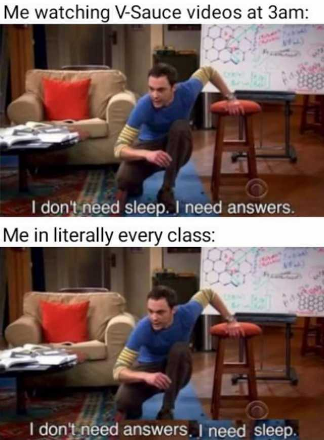 I Need Answers Meme : answers, Dopl3r.com, Memes, Watching, V-Sauce, Videos, Sleep., Answers., Literally, Every, Class, Sleep
