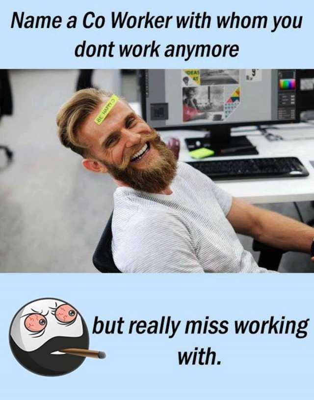 Miss Coworker Meme : coworker, Dopl3r.com, Memes, Worker, Anymore, Really, Working