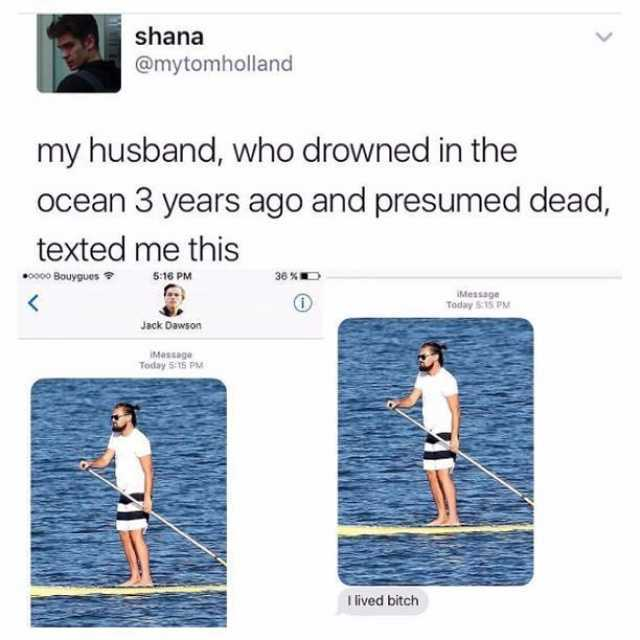 dopl3r.com - Memes - shana @mytomholland my husband who drowned in ...