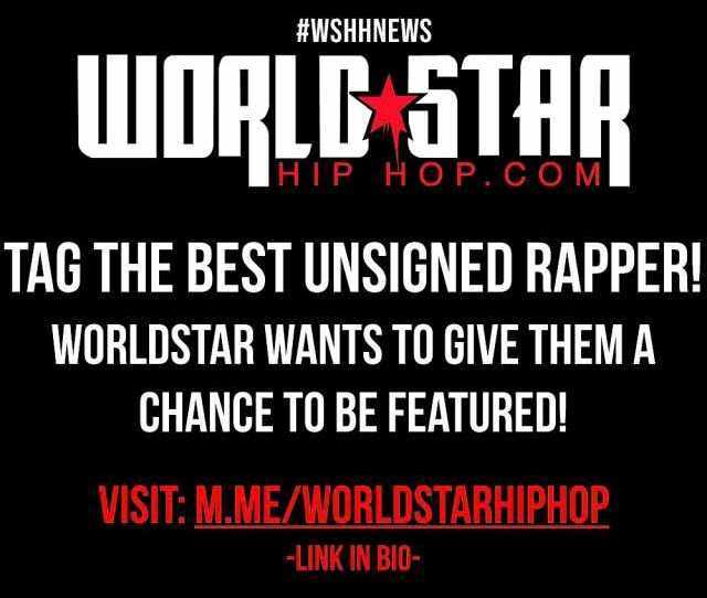 Co M Tag The Best Unsigned Rapper Worldstar Wants To Give