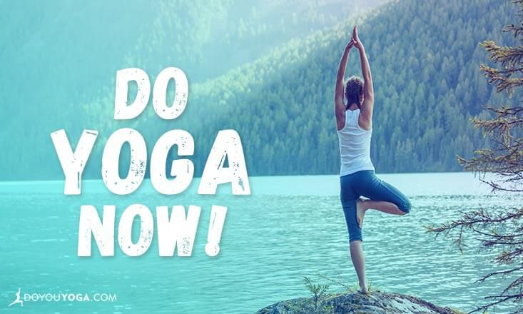 Do Yoga Right Now 10 Poses to Do Anywhere Any Time