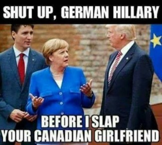 trump german hillary - Shut Up, German Hillary Before Islap Your Canadian Girlfriend