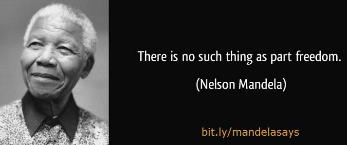 Part freedom Mandela quote