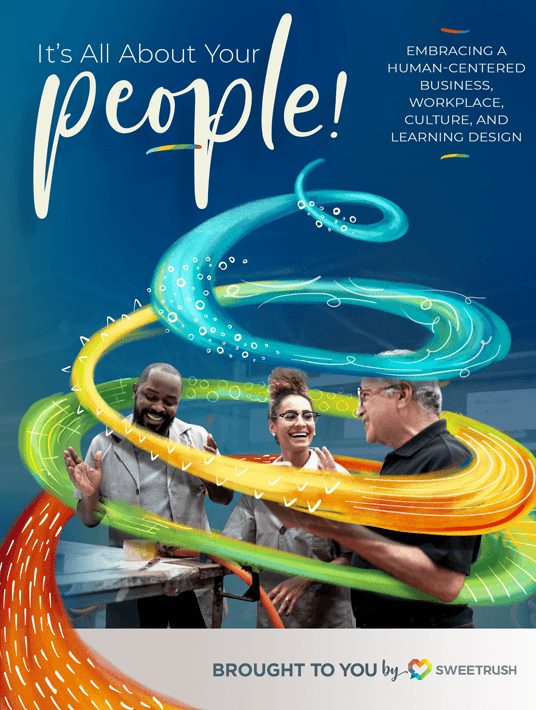 eBook Release: It's All About Your People! Embracing Human-Centered Business, Workplace Culture, And Learning Design