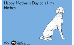 Happy Mothers Day To All Myes