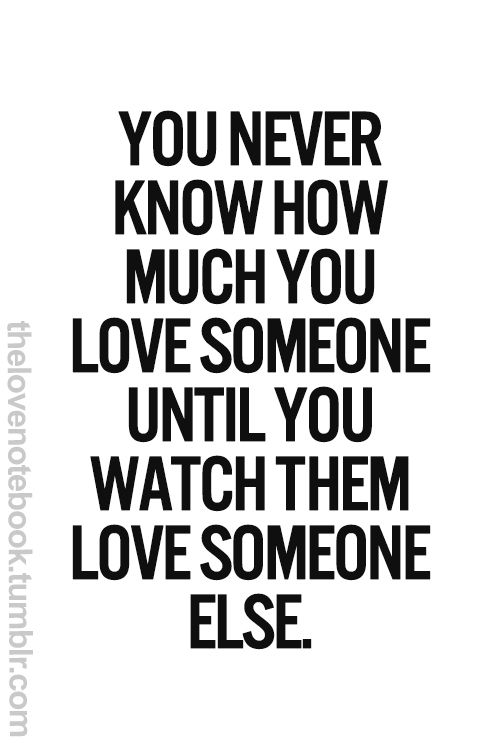 Watching Someone You Love Love Someone Else Quotes : watching, someone, quotes, Quotes, About, Watching, Someone, Hover