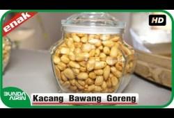 Cara Memasak Cara Membuat Kacang Bawang Goreng Gurih Nikmat – Menu Lebaran Ramadhan Resep Masakan Bunda Airin