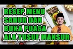 Cara Memasak Resep Menu Sahur dan Buka Puasa Ramadhan Ala Ustadz Yusuf Mansur