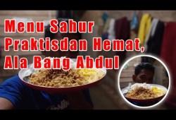 Cara Memasak Menu Sahur, Praktis dan Hemat , Ala Bang Abdul | Ramadhan Penuh Berkah..