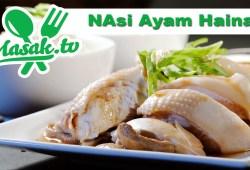 Cara Memasak Resep Nasi Ayam Hainan – Hainan Chicken Rice | Resep #229