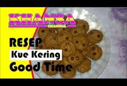 Cara Memasak #3. Resep kue Kering Good Time [ DAPUR KHANSA ]