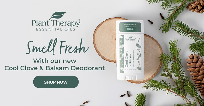 Stay Fresh & Smell Fantastic with the NEW Plant Therapy Clove & Balsam Natural Deodorant