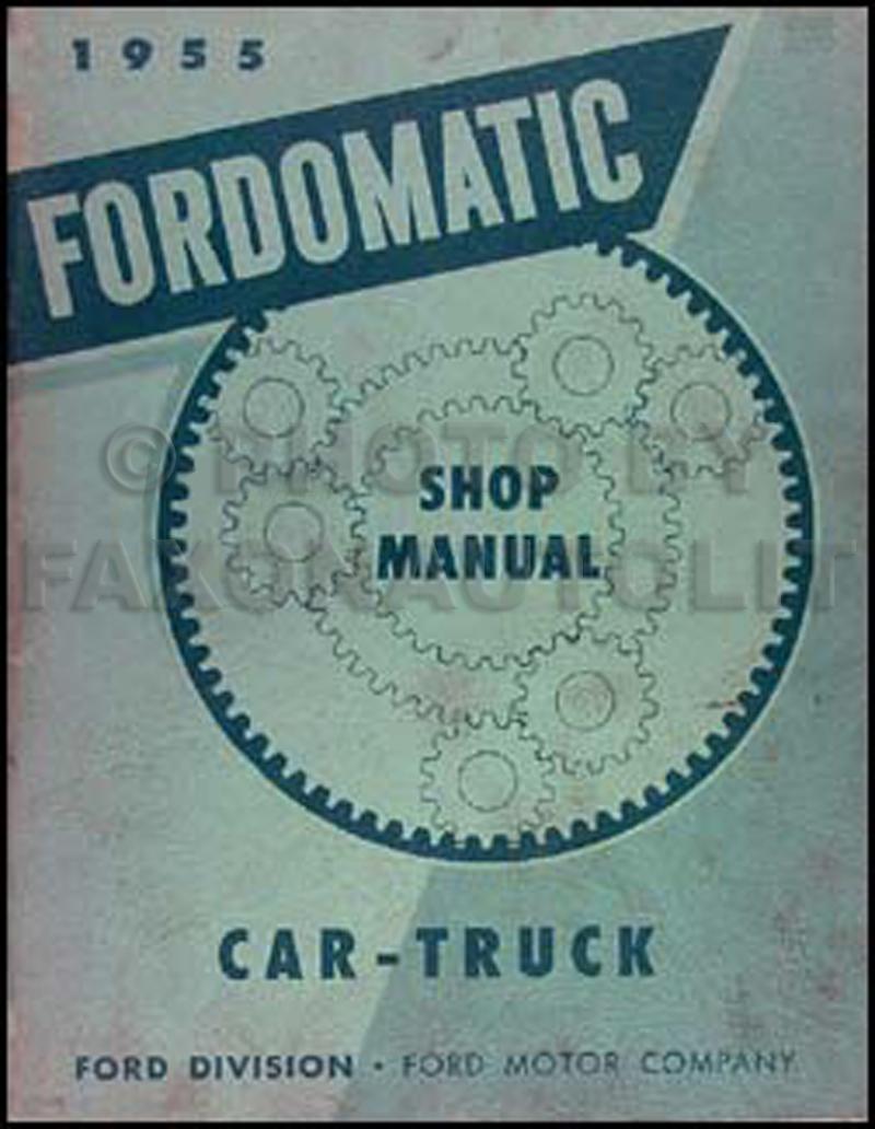 medium resolution of 1955 fordomatic transmission repair shop manual original aod transmission diagram 1955 fordomatic transmission repair manual original