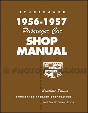 19561957 Studebaker Repair Shop Manual Reprint