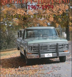 1967 1979 ford f100 150 parts buyers guide and interchange manual67 ford f 250 wiring diagram [ 800 x 1076 Pixel ]