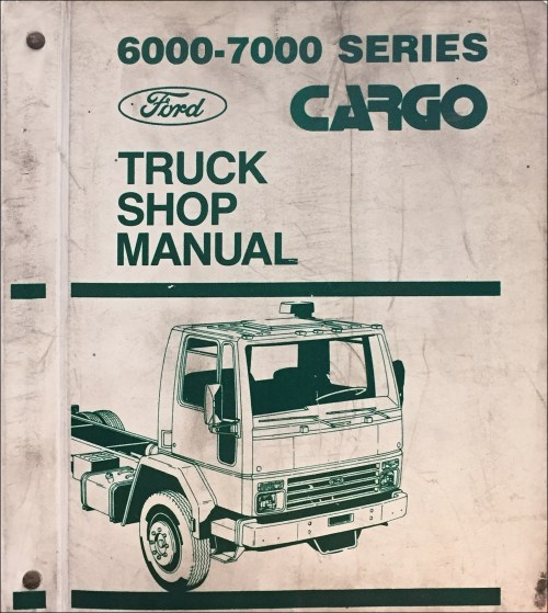 small resolution of 1986 ford cargo truck repair manual original 6000 7000