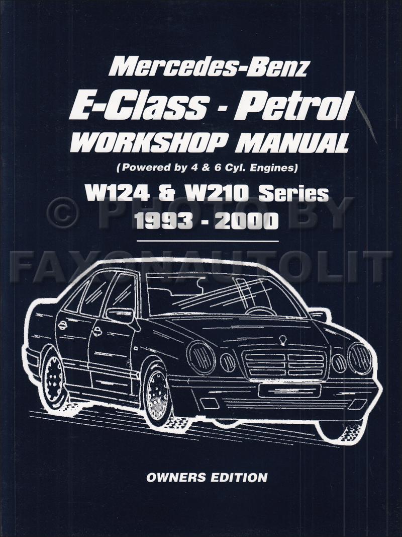 medium resolution of 1993 2000 mercedes e class owners workshop manual gas w124 w210 rh faxonautoliterature com mercedes wiring mercedes benz