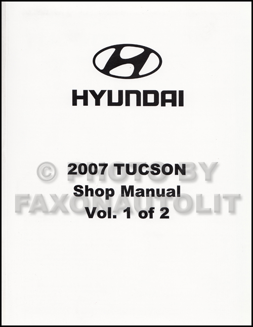 2007 Hyundai Tucson Repair Shop Manual Factory Reprint