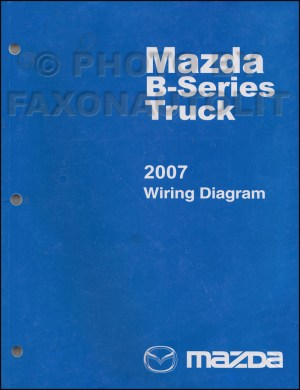 2007 Mazda BSeries Pickup Truck Wiring Diagram Manual