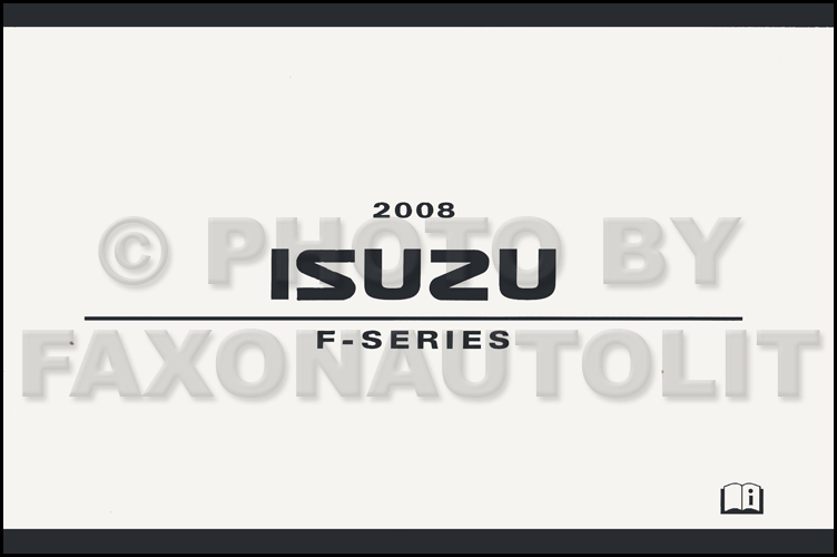 2008 Isuzu F-Series Owner's Manual Original FXR FTR FVR