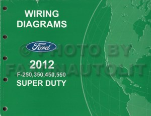 2012 Ford F250 thru 550 Super Duty Wiring Diagram Manual Original
