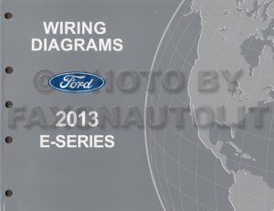 2013 Ford Econoline Wiring Diagram Manual Original Van E150 E250 E350 E450