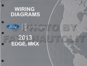 2013 Ford Edge Lincoln MKX Wiring Diagram Manual Original